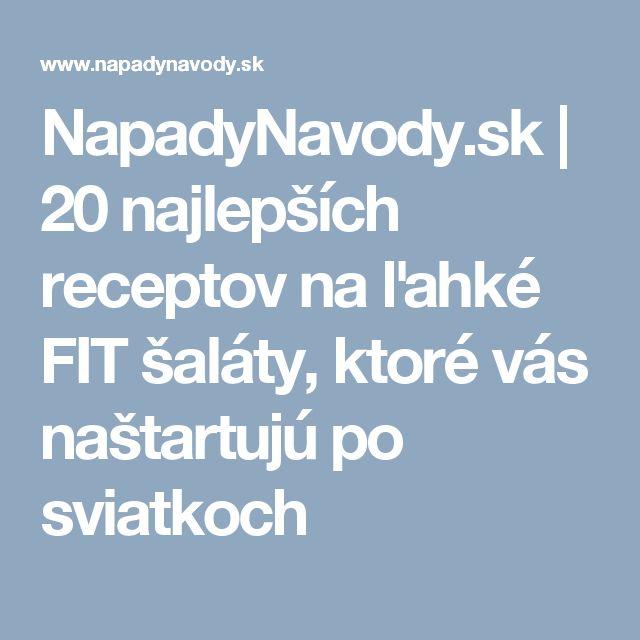 NapadyNavody.sk | 20 najlepších receptov na ľahké FIT šaláty, ktoré vás naštartujú po sviatkoch