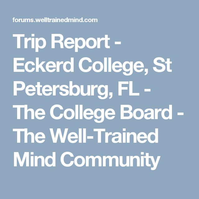 Trip Report - Eckerd College, St Petersburg, FL - The College Board - The Well-Trained Mind Community
