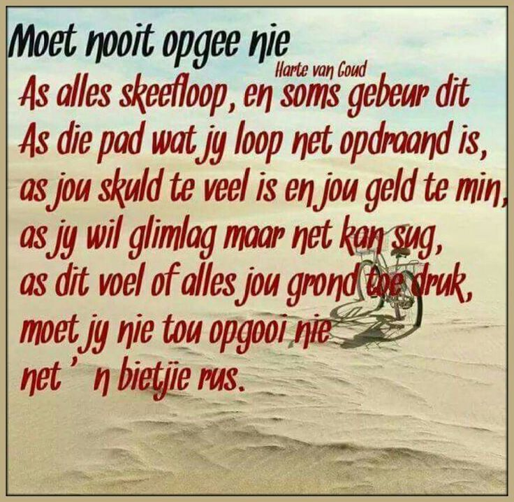Moet nooit opgee nie. #Afrikaans #Heartaches&Hardships
