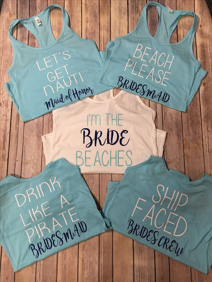 Bride/bridesmaid beach themed tank tops!! You choose tank color and design colors! $15    Contact me to order!  Facebook.com/nymvinyl or https://notyourmommasvinyl.myshopify.com/products/nautical-quotes-a-bride-bridesmaid-bachelorette-party-tanks