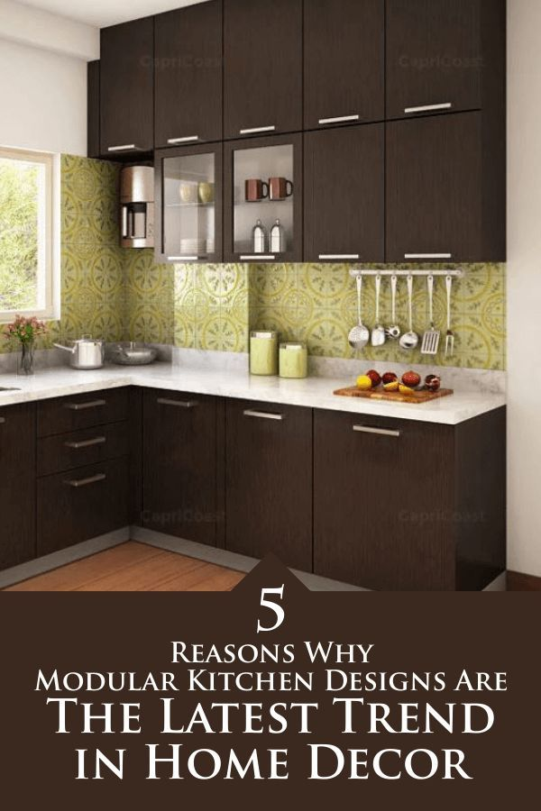 5 Reasons Why Modular Kitchen Designs Are The Latest Trend In Home Decor Kitchen Latestmo In 2020 Modular Kitchen Cabinets Small Kitchen Layouts Kitchen Design Small