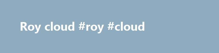 Roy cloud #roy #cloud http://new-york.remmont.com/roy-cloud-roy-cloud/  # Volunteer All Roy Cloud School families are strongly encouraged to participate in and volunteer for PTO events throughout the year. The success of the Roy Cloud and the PTO can be seen in the cooperation between teachers and parents as we work together for the best interest of our children and our school. Click here to learn more and sign up for volunteer opportunities and we'll connect you with the right teams…