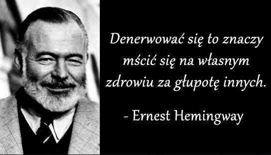 o denerwowaniu się - Ernest Hemingway