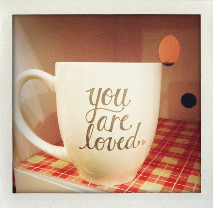 you are loved mug from Pink Olive - $15.00
