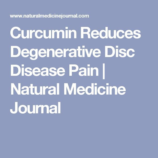 Curcumin Reduces Degenerative Disc Disease Pain | Natural Medicine Journal