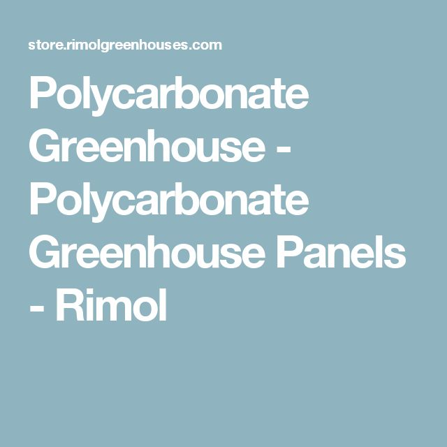 Polycarbonate Greenhouse - Polycarbonate Greenhouse Panels - Rimol