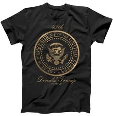 Donald Trump Gold Seal - 45th President T-Shirt Donald Trump Gold Seal - 45th President