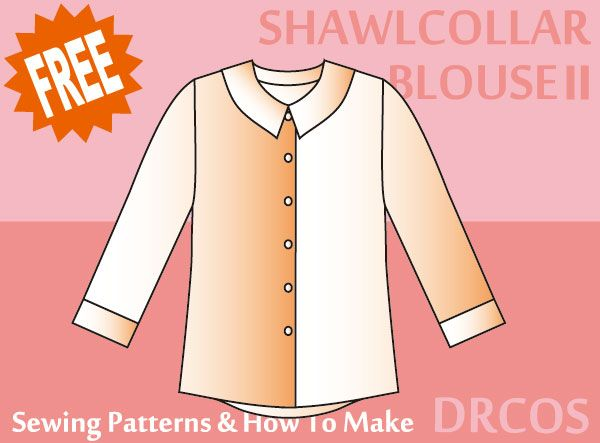 Shawl collar blouse 2- Sewing Patterns   DRCOS Patterns & How To Make. Scroll to the bottom for pattern