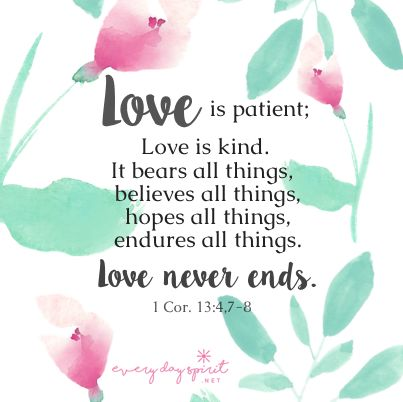 Love is all there is. #scripture #love For the app of beautiful wallpapers ~ www.everydayspirit.net xo