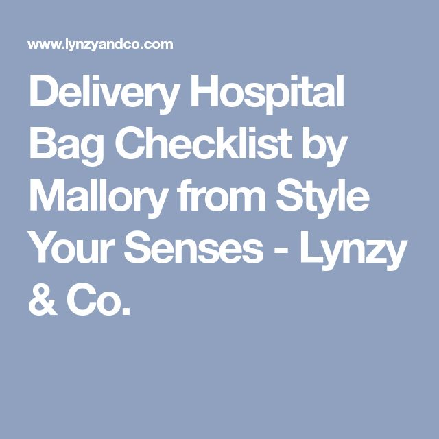 Delivery Hospital Bag Checklist by Mallory from Style Your Senses - Lynzy & Co.