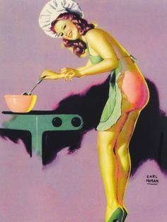 Pinup Girl  by Earl Moran - a woman cooking in her bathing suit, apron, & chef hat. She looks like she's from the 1950's or 60's - Google Search