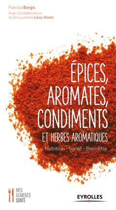 Patricia Bargis, Laurence Lévy-Dutel- Epices, aromates, condiments et herbes aromatiques