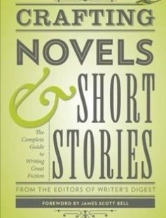 Crafting Novels & Short Stories: The Complete Guide to Writing Great Fiction free download by Writer's Digest Editors James Scott Bell ISBN: 9781599635712 with BooksBob. Fast and free eBooks download.  The post Crafting Novels & Short Stories: The Complete Guide to Writing Great Fiction Free Download appeared first on Booksbob.com.