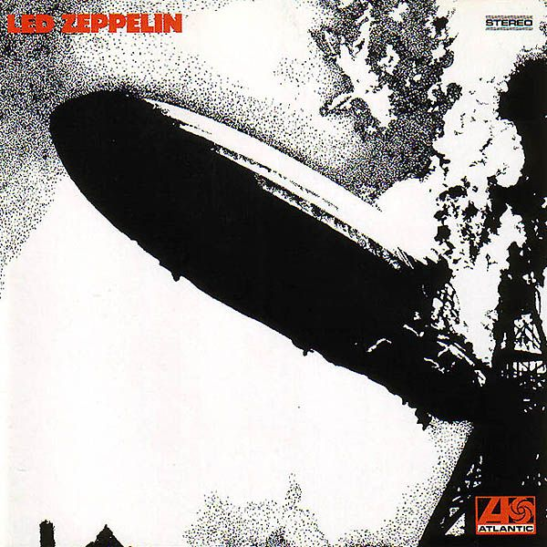 Led Zeppelin: The album cover was instantly recognizable, the band's name being taken from the famous German airship. Thematically, the image foreshadowed sex, calamity, and explosiveness of their music.