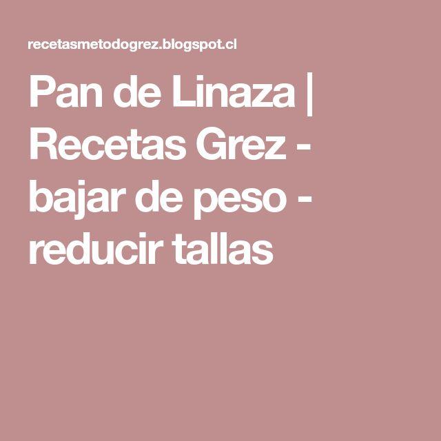 Pan de Linaza         |          Recetas Grez - bajar de peso - reducir tallas
