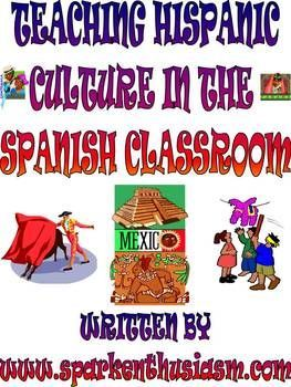 Teaching Hispanic Culture in the Spanish Classroom / La Cultura