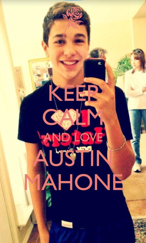 Keep Calm And Love Austin Mahone!