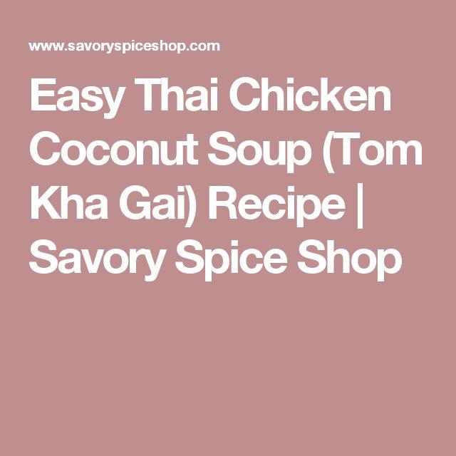 Easy Thai Chicken Coconut Soup (Tom Kha Gai) Recipe | Savory Spice Shop