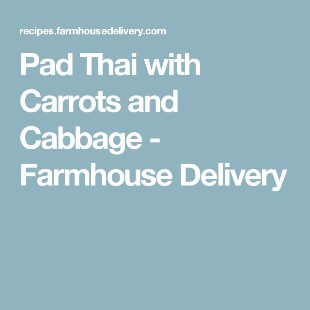 Pad Thai with Carrots and Cabbage - Farmhouse Delivery