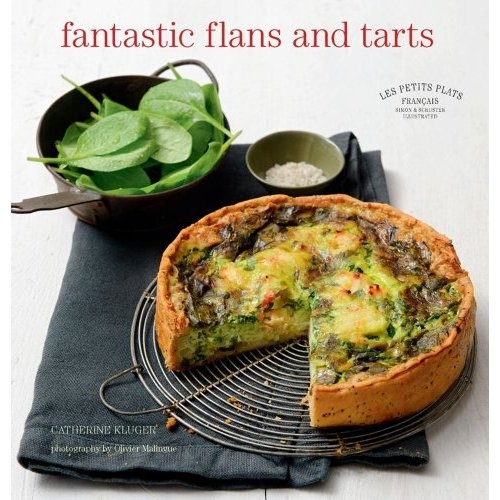 Fantastic Flans and Tarts (Les Petits Plats Francais) [Hardcover]  Catherine Kluger (Author), Olivier Malingue (Photographer)