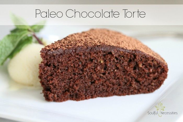 Paleo Chocolate Torte - Light but decadent