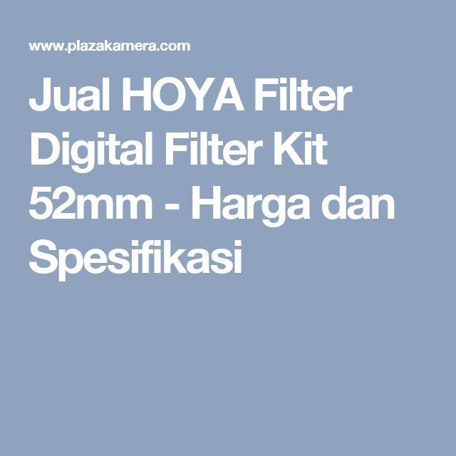 Jual HOYA Filter Digital Filter Kit 52mm - Harga dan Spesifikasi