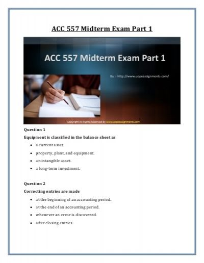 Lay the ground work with ACC 557 Midterm Exam Part 1 Question With Answers and make your year remarkable.