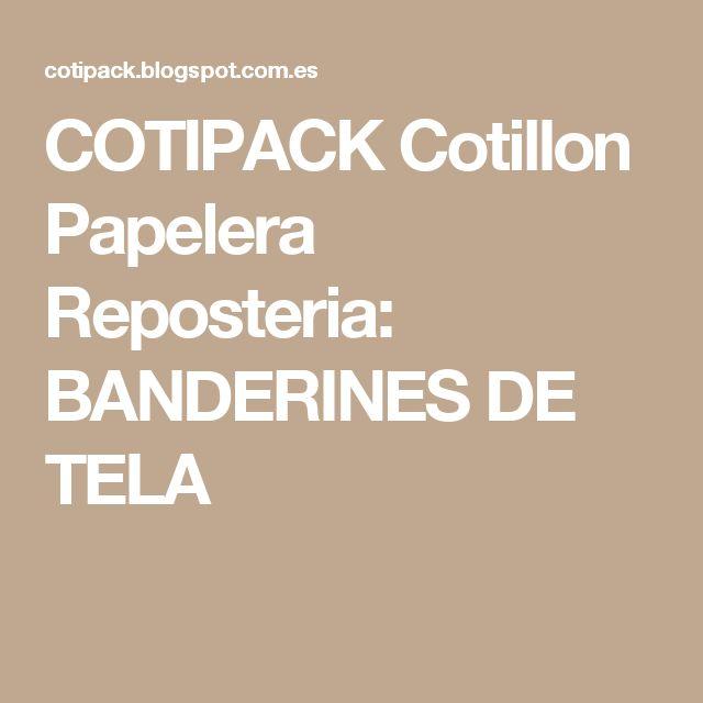 COTIPACK Cotillon Papelera Reposteria: BANDERINES DE TELA