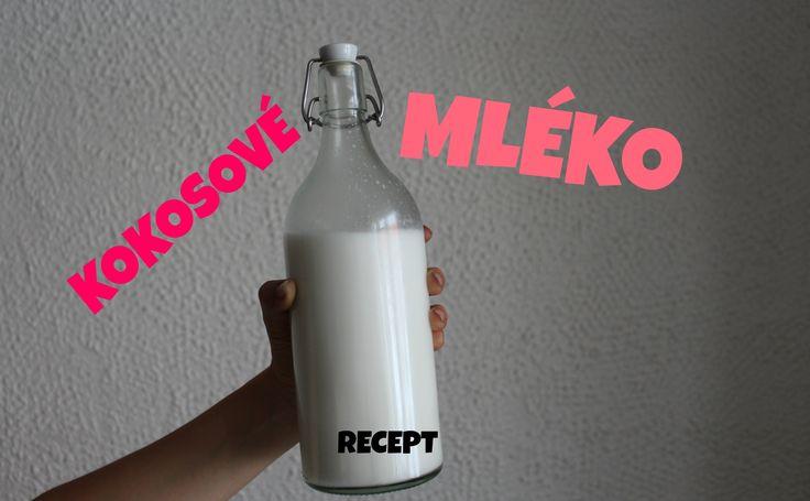 KOKOSOVÉ MLÉKO   recept   šetři   RAW   VEGAN   MaruškaVEG