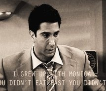 """""""I grew up with Monica. If you didn't eat fast, you didn't eat at all."""" <3 F.R.I.E.N.D.S"""