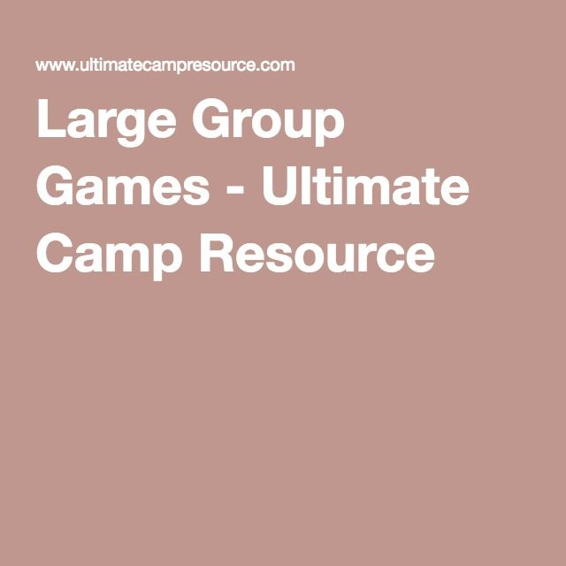 Large Group Games - Ultimate Camp Resource                                                                                                                                                                                 More