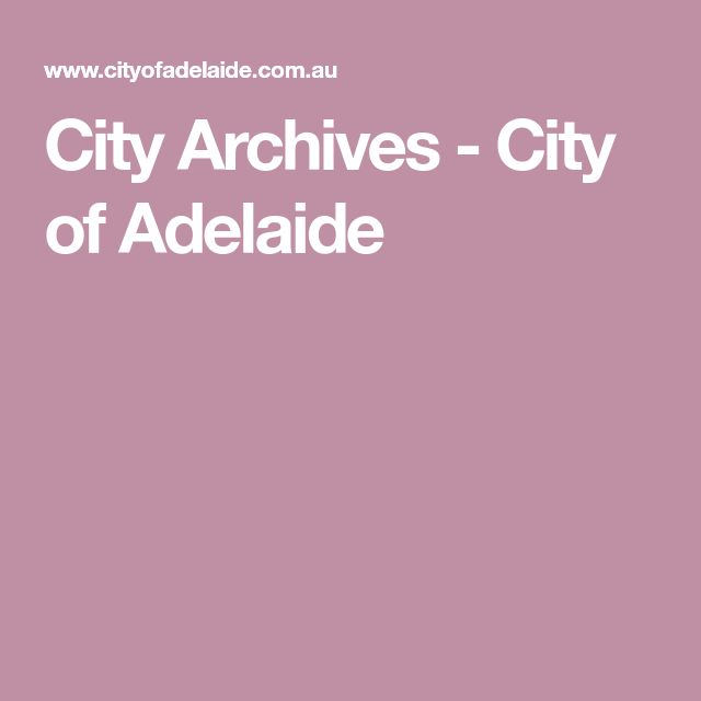 City Archives - City of Adelaide