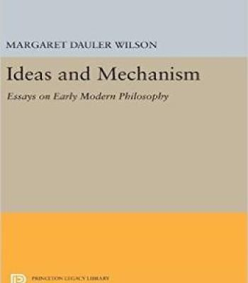 Ideas And Mechanism: Essays On Early Modern Philosophy PDF