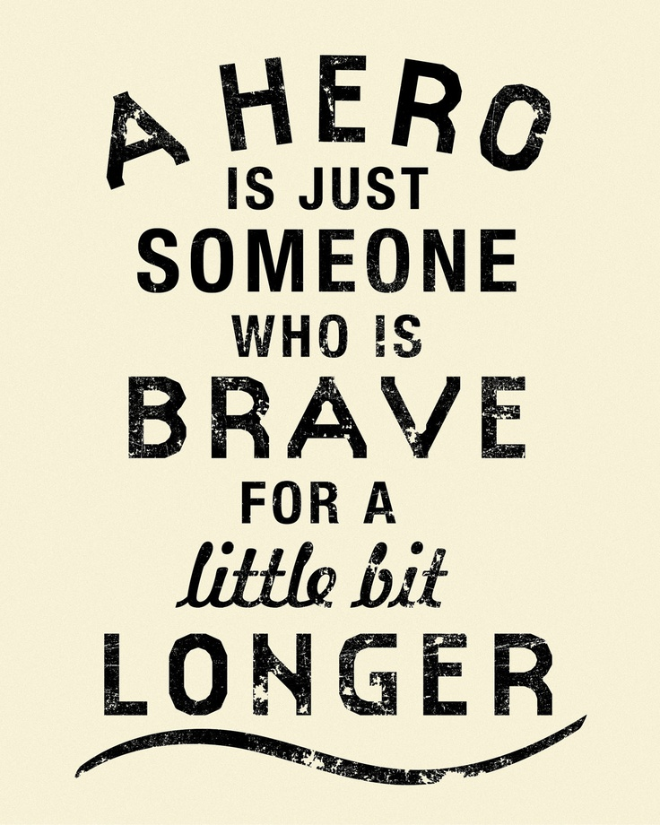 Hero Quotes Entrancing 30 Best Hero Quotes Images On Pinterest  The Words Wisdom And Lyrics Design Ideas