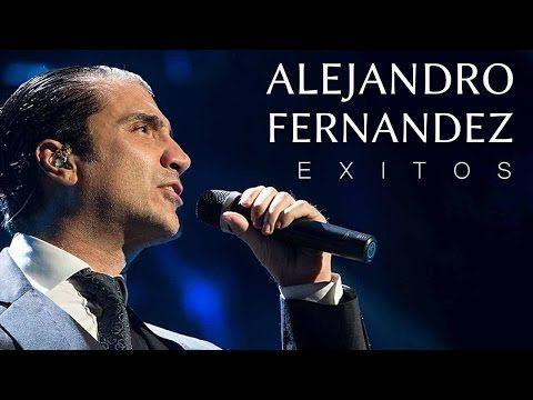 ALEJANDRO FERNANDEZ EXITOS Musica Romantica - YouTube