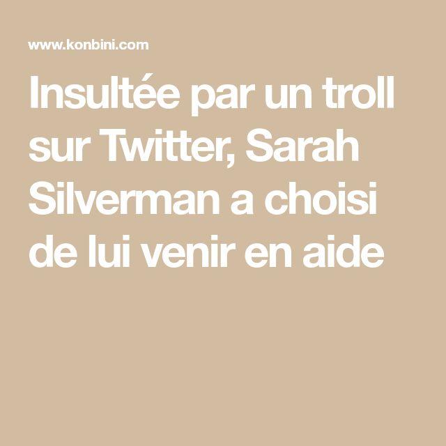 Insultée par un troll sur Twitter, Sarah Silverman a choisi de lui venir en aide