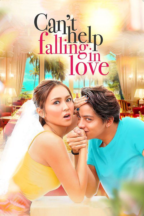 Watch Can't Help Falling in Love (2017) Full Movie HD Free Download