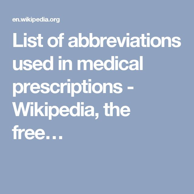 List of abbreviations used in medical prescriptions - Wikipedia, the free…