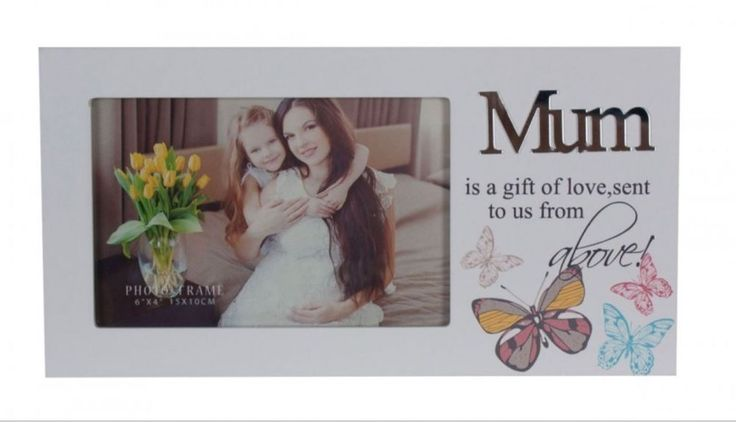 Mum Photo Frame - Butterfly Design - Is a gift of love sent to us from above