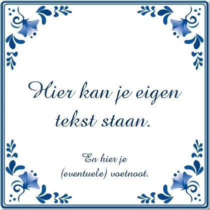 """Delfts Blauw Tegeltje met eigen tekst of spreuk. Is wat voor @deheldin met haar """"wat doe je?! Niet bewegen"""" tekst"""