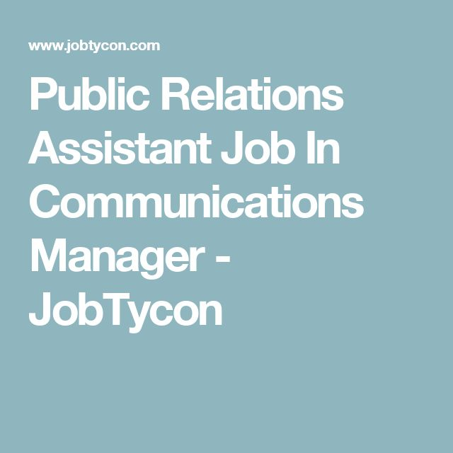 Public Relations Assistant Job In Communications Manager - JobTycon