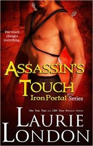 Assassin's Touch (Iron Portal Paranormal Romance Series) by Laurie London. Get your FREE copy now! Visit http://www.planetebooks.net/assassins-touch-iron-portal-paranormal-romance-series-by-laurie-london/