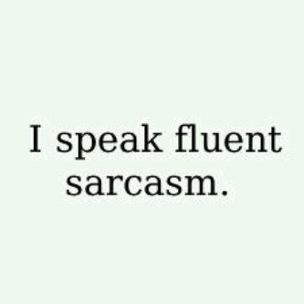 !: Speaking Fluent, Funny Things, Quotes, Fluent Sarcasm, Funny Stuff, Language, I'M, True Stories, Cute Words