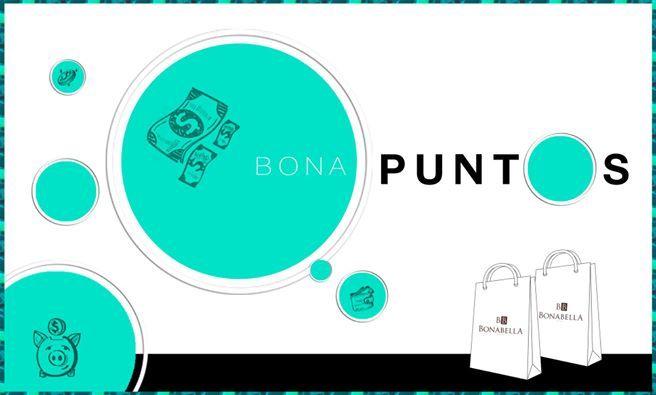 Por cada $60.000 en compras Bonabella te obsequia $3.000 en bonapuntos. ¡Acumula tus bonapuntos para comprarte lo que quieras!