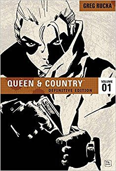 Queen & Country: The Definitive Edition, Vol. 1 by Greg Rucka, Steve Rolston, Brian Hurtt, Leandro Fernandez