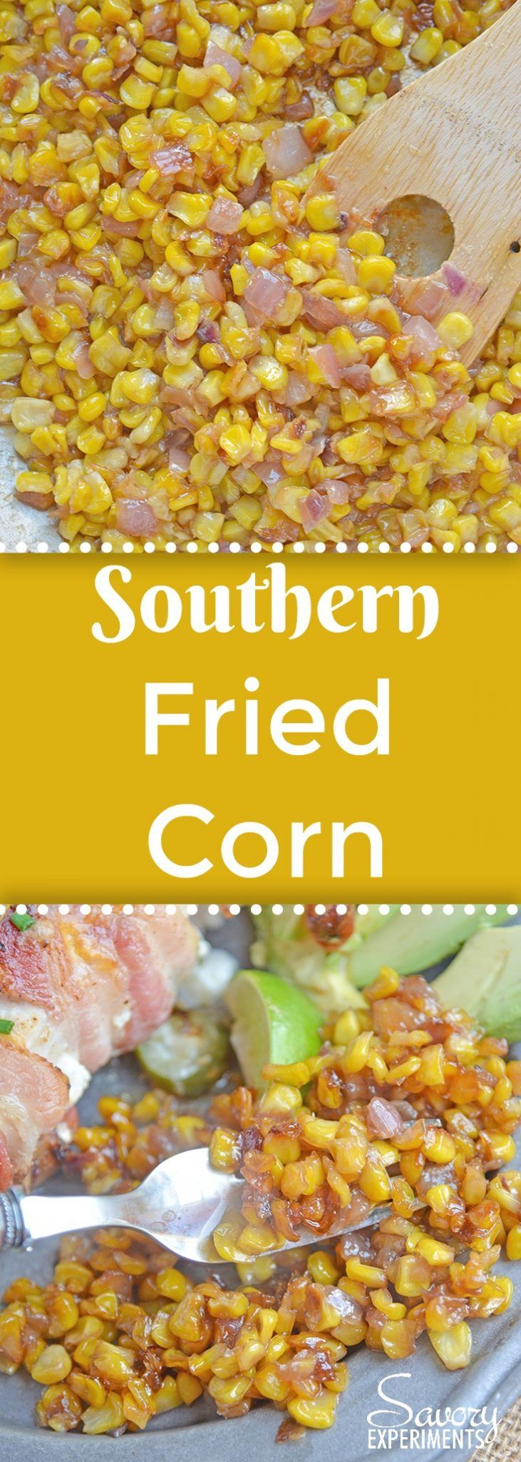 Southern Fried Corn is a simple southern recipe caramelizing corn and onions for a sweet side dish or taco filling! #friedcorn #cornrecipes #easysidedishes www.savoryexperiments.com