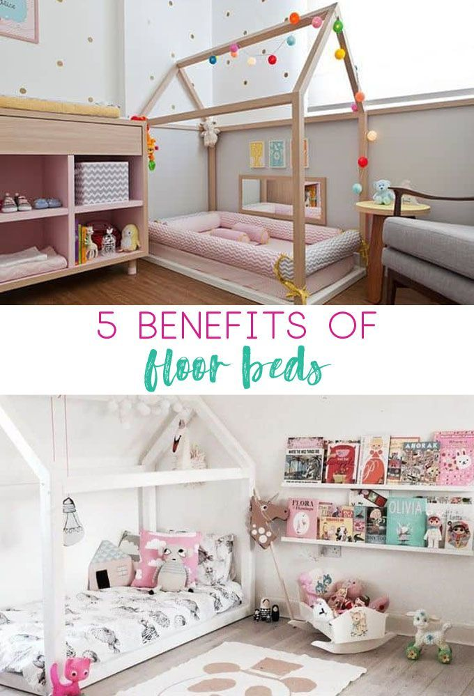 Floor Bed For Toddlers 5 Benefits Of A Floor Bed Toddler Floor Bed Baby Floor Bed Kids Floor Bed