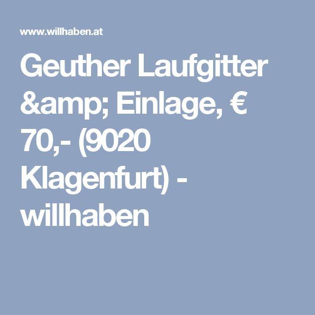 Geuther Laufgitter & Einlage, € 70,- (9020 Klagenfurt) - willhaben