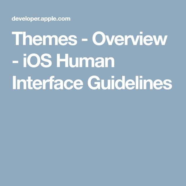 Themes - Overview - iOS Human Interface Guidelines