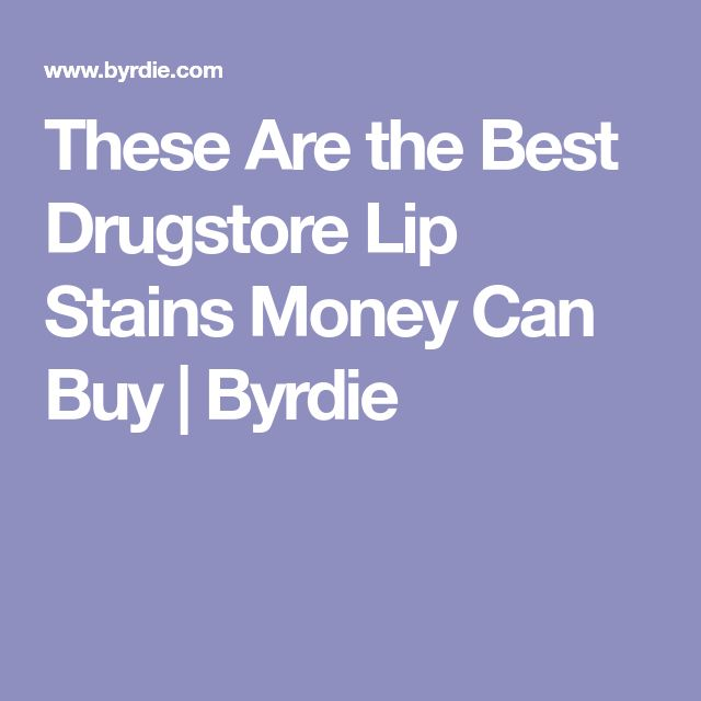 These Are the Best Drugstore Lip Stains Money Can Buy   Byrdie
